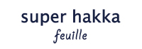 super hakka feuille スーパーハッカフィユ